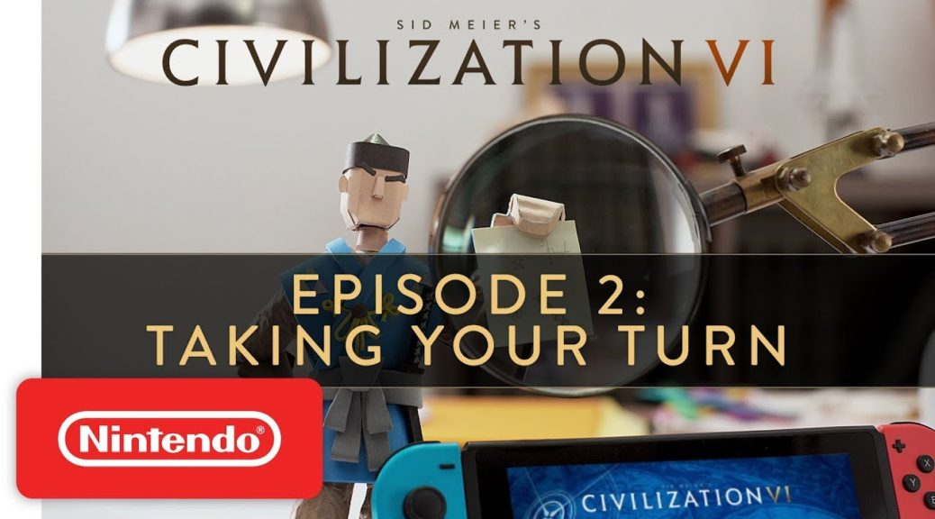 Learn How To Take A Turn In Civilization VI | NintendoSoup