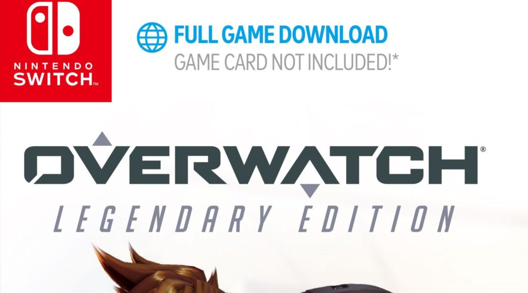 Overwatch: Legendary Edition Switch Boxed Version Will Not